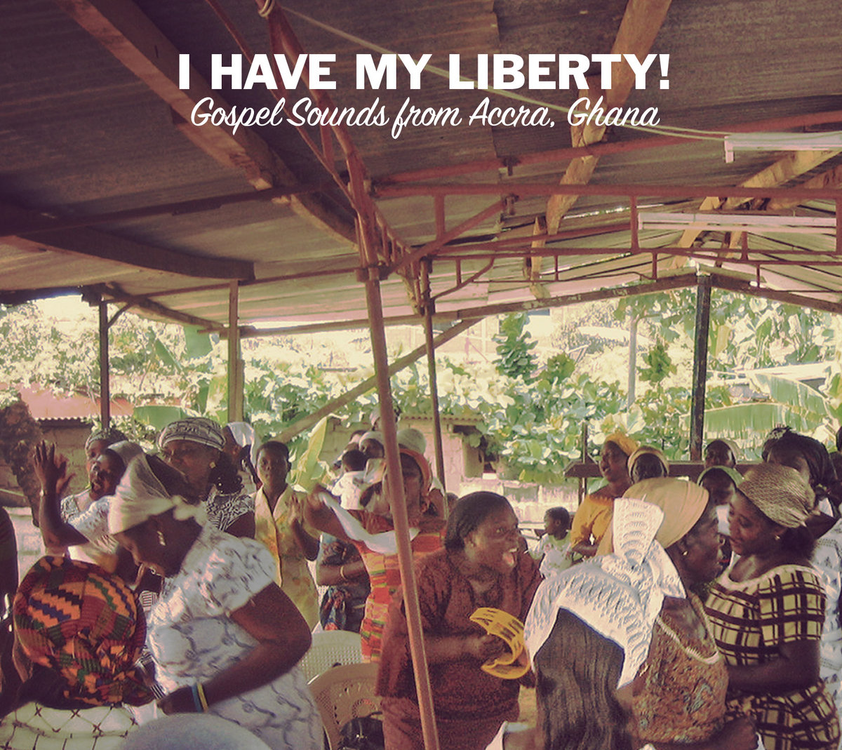I Have My Liberty! Gospel Sounds from Accra, Ghana | Dust-to