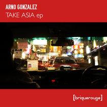 [BR169] : Arno Gonzalez - Take Asia ep cover art