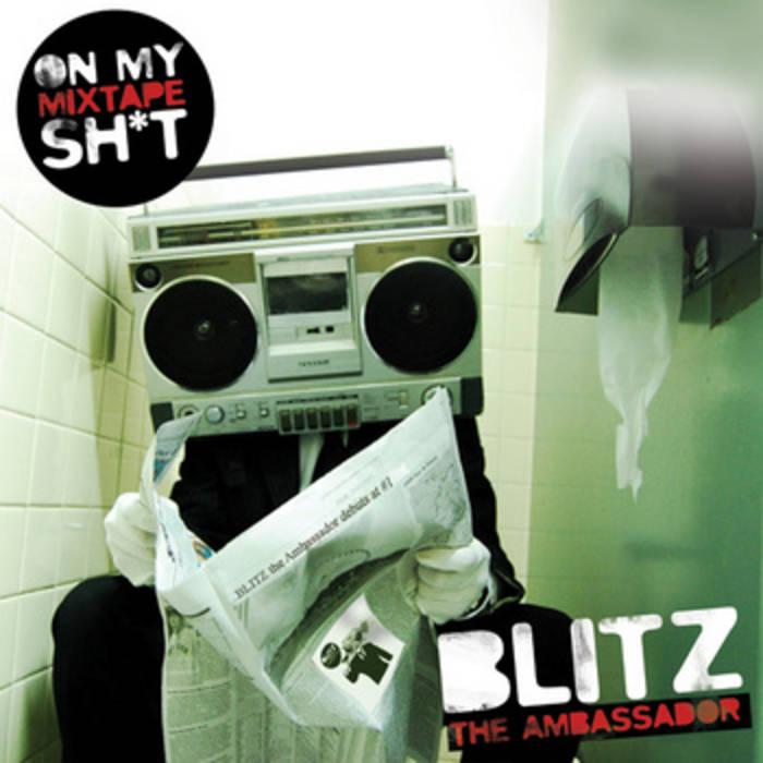 On My Mixtape Sh*t (FREE DOWNLOAD) | Blitz the Ambassador