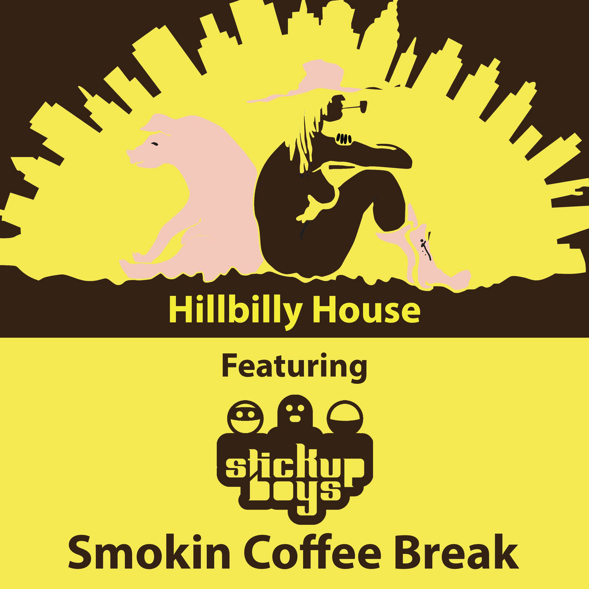 Smokin Coffee Break Club Mix by Hillbilly House featuring Stick Up Boys