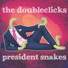 President Snakes Cover Art