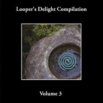 Looper's Delight Compilation Volume 3