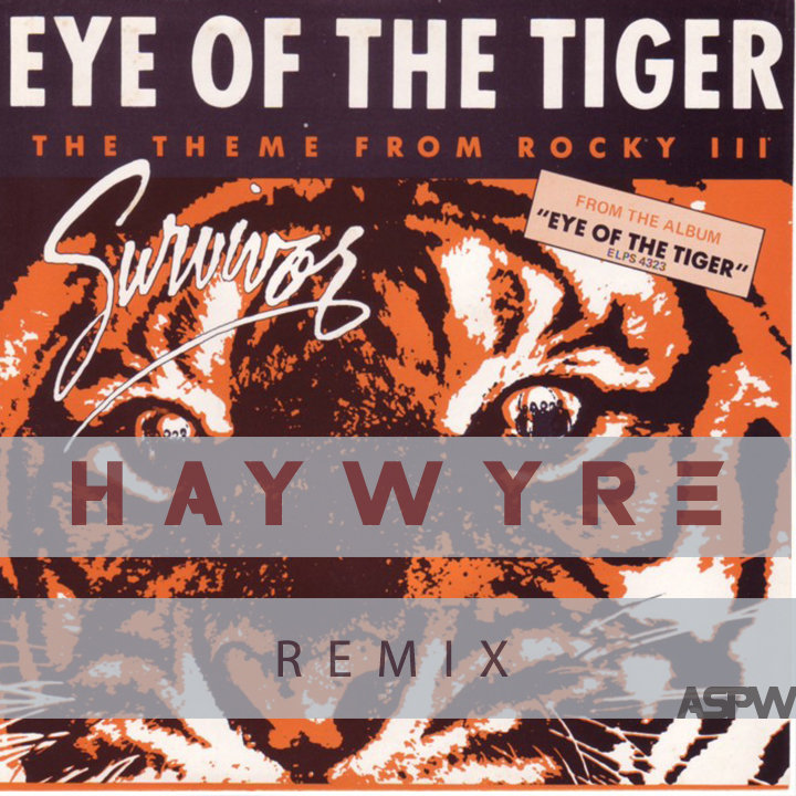 Survivor - Eye Of The Tiger (Haywyre Remix) | Haywyre