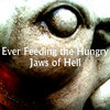 Ever Feeding the Hungry Jaws of Hell Cover Art
