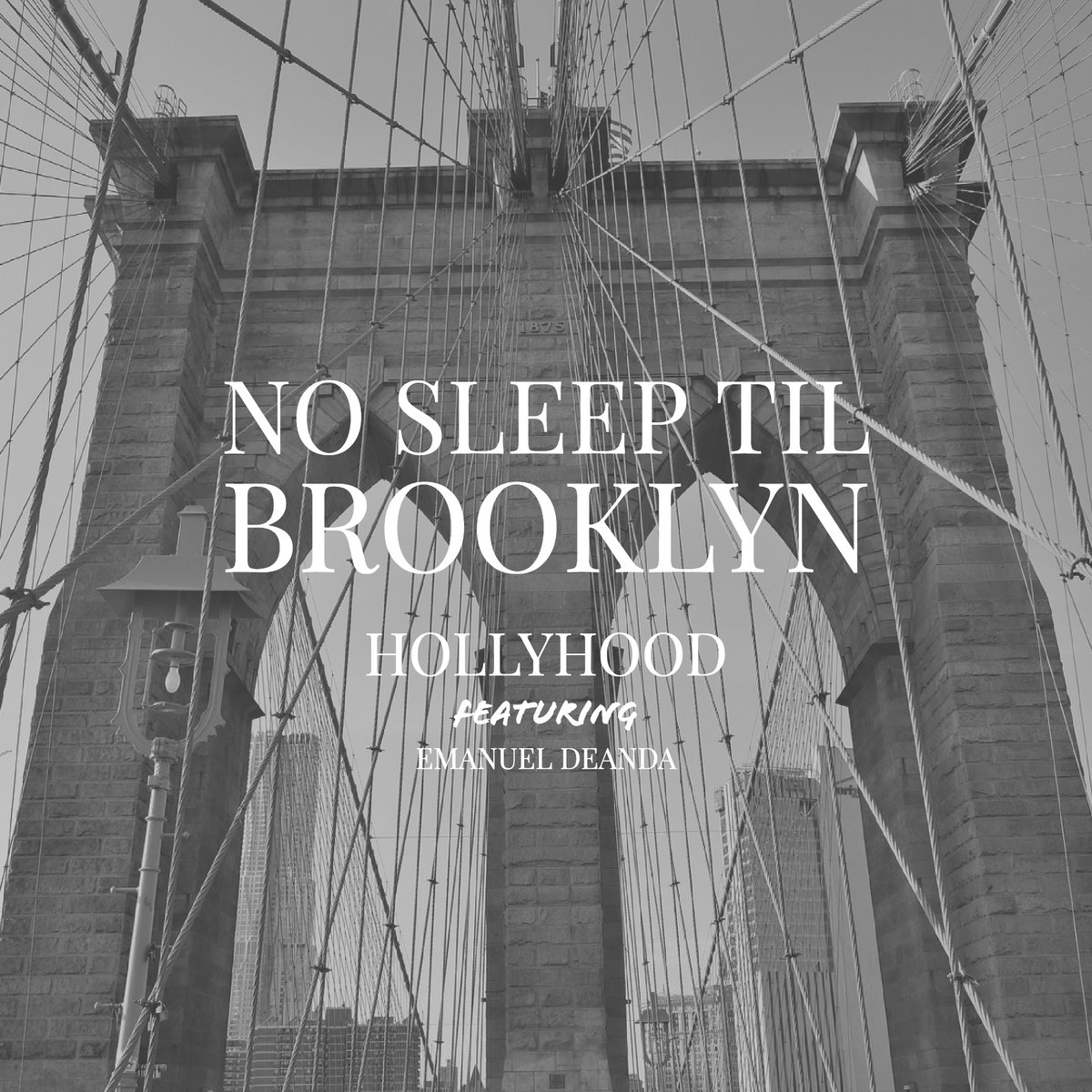 No Sleep 'Til Brooklyn by HollyHood featuring Emanuel DeAnda