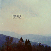 Xtrngr - Dreams cover art