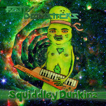 Squiddley Dunkinz EP cover art