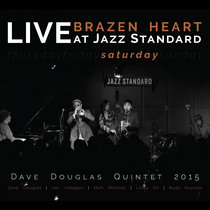 Brazen Heart Live at Jazz Standard - Saturday cover art
