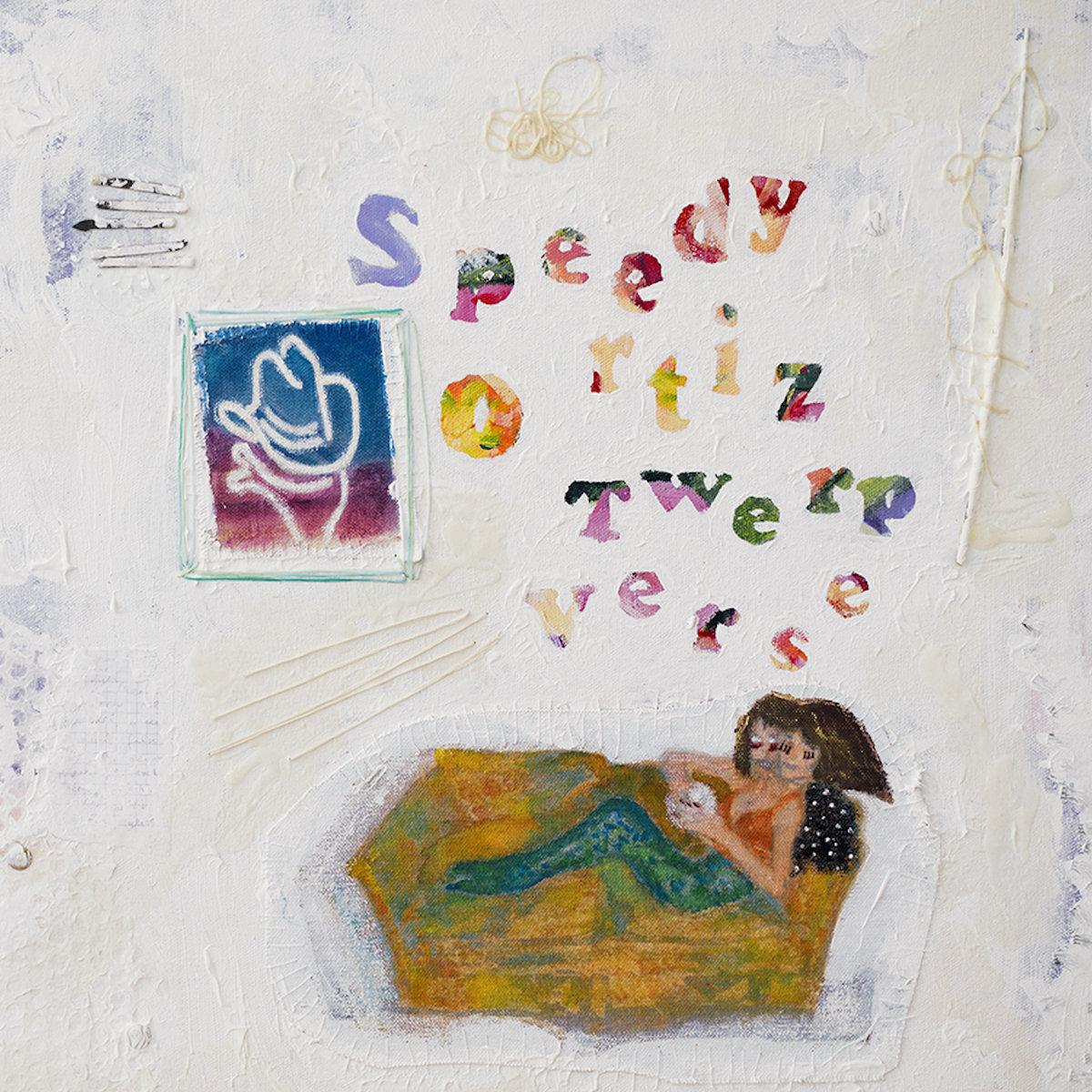 Twerp Verse | Speedy Ortiz