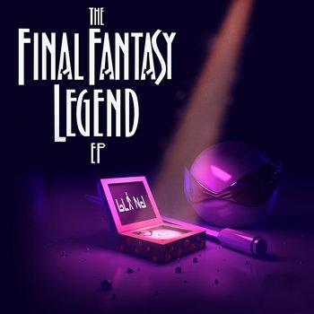 Final Fantasy Legend EP by bLiNd