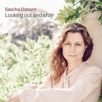 Looking Out And After by Sascha Osborn