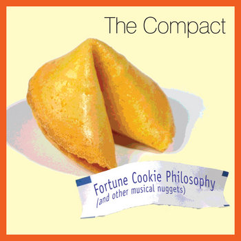 Fortune Cookie Philosophy (and other musical nuggets) by The Compact