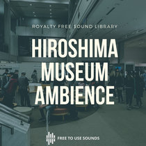 Museum Room Tone Interior Sound Effects ! Hiroshima Japan Sounds cover art