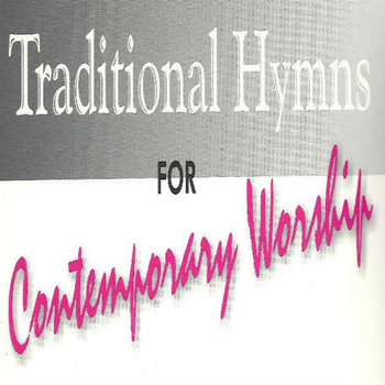 Traditional Hymns For Contemporary Worship (23 Song Collection) by Ron Ferlito