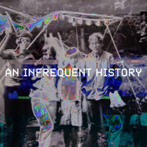 AN INFREQUENT HISTORY cover art