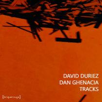 David Duriez & Dan Ghenacia - Tracks [2020 Remastered Edition] cover art