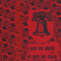 Give Me Philth, or Give Me Blood cover art