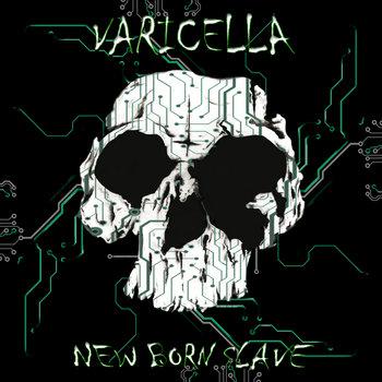 New Born Slave by Varicella