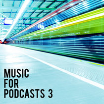 Music for Podcasts 3 cover art