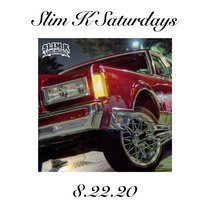 Slim K Saturdays (8/22/20) cover art