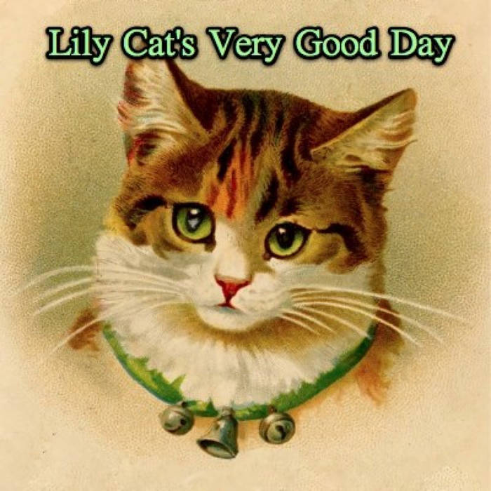 Lily Cat's Very Good Day - 15 Track Album cover art