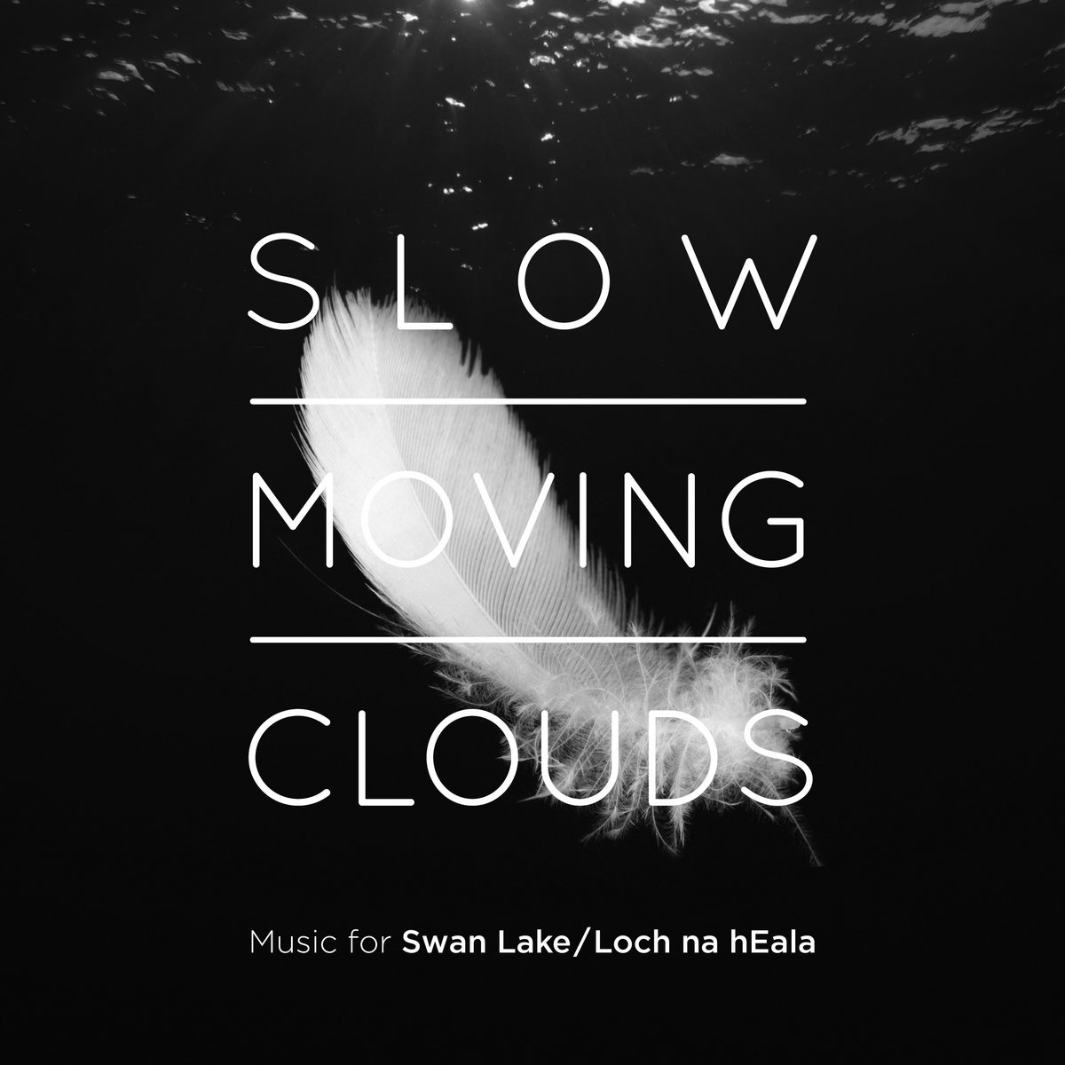 Music for Swan Lake / Loch na hEala | Slow Moving Clouds