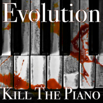 Kill The Piano - Evolution cover art