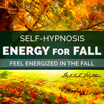 Fall For Energy - Self Hypnosis To Feel Energized In The Fall cover art