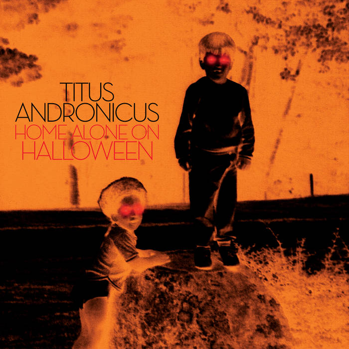 Image result for Titus Andronicus - Home Alone On Halloween