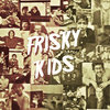 Frisky Kids Cover Art