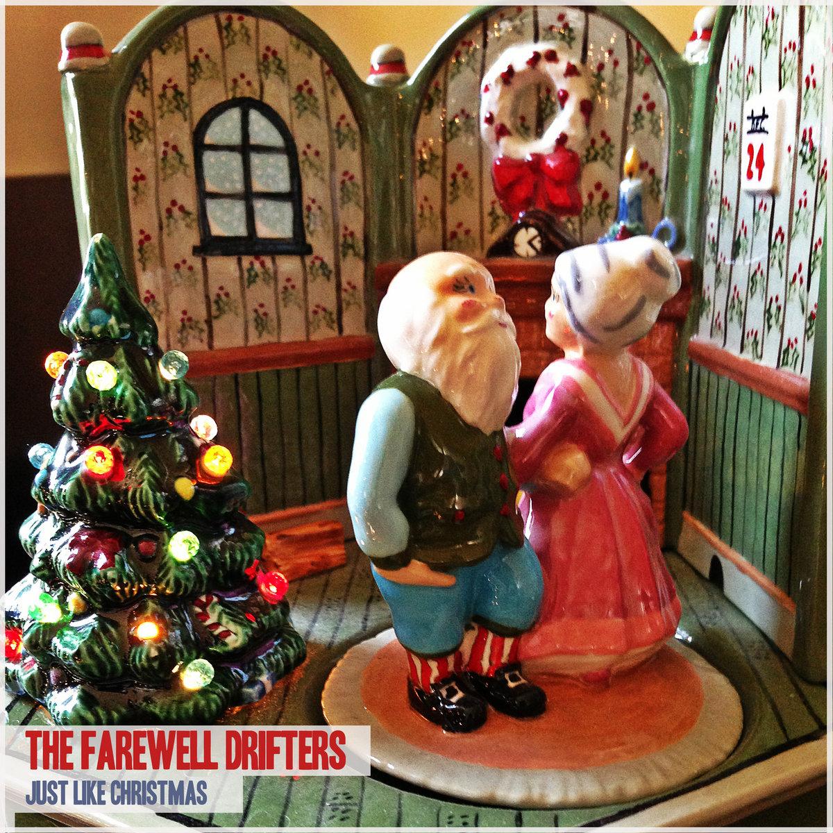 Just Like Christmas | The Farewell Drifters