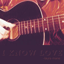 I Know Love (A Campfire Song) cover art