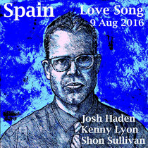 Spain Love Song Los Angeles, CA 9 Aug 2016 cover art