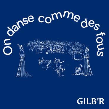 Gilb'R - On Danse Comme Des Fous [VERLP42] main photo