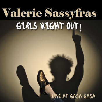 Girls Night Out - Live at Gasa Gasa by Valerie Sassyfras