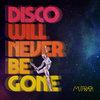 Mumbaata - Disco Will Never Be Gone