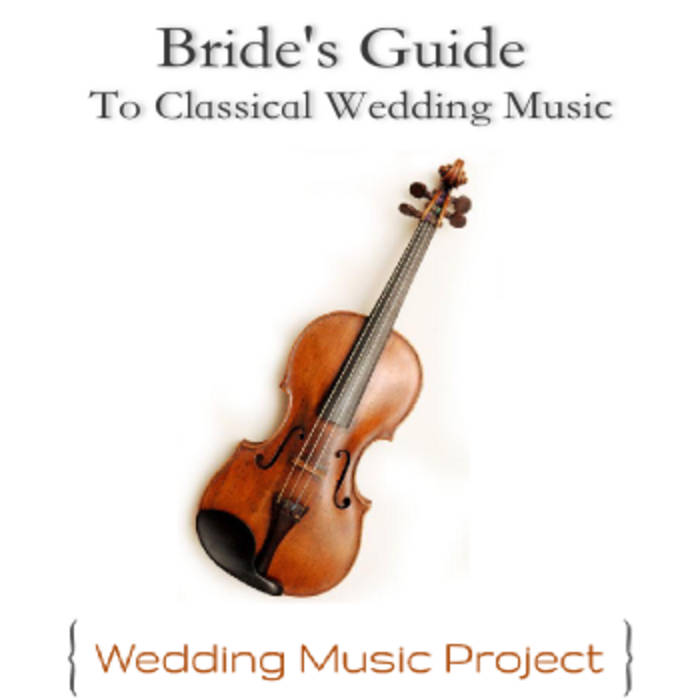 Bride S Guide To Clical Wedding Music By Project
