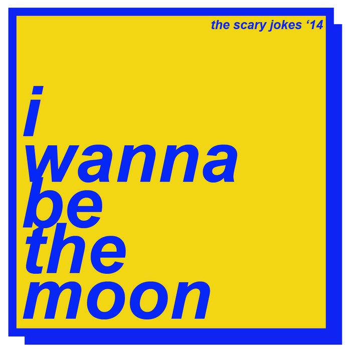 i wanna be the moon | the scary jokes