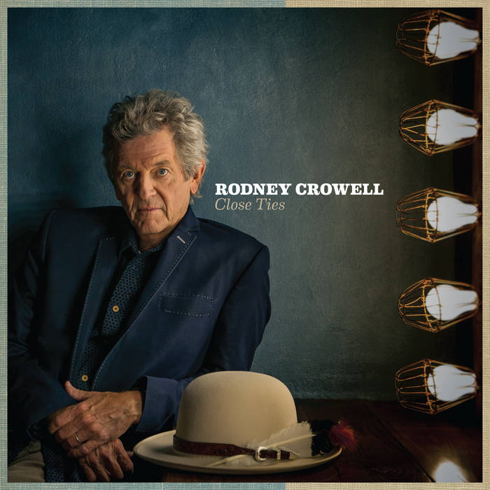 Rodney Crowell Close Ties album cover