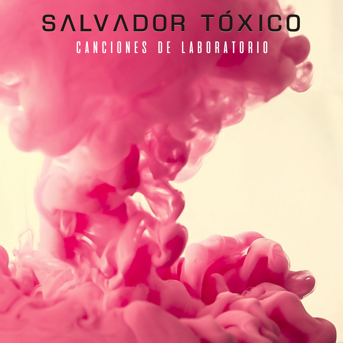 Canciones de Laboratorio | Salvador Tóxico