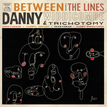 Between the Lines by Danny Widdicombe & Trichotomy