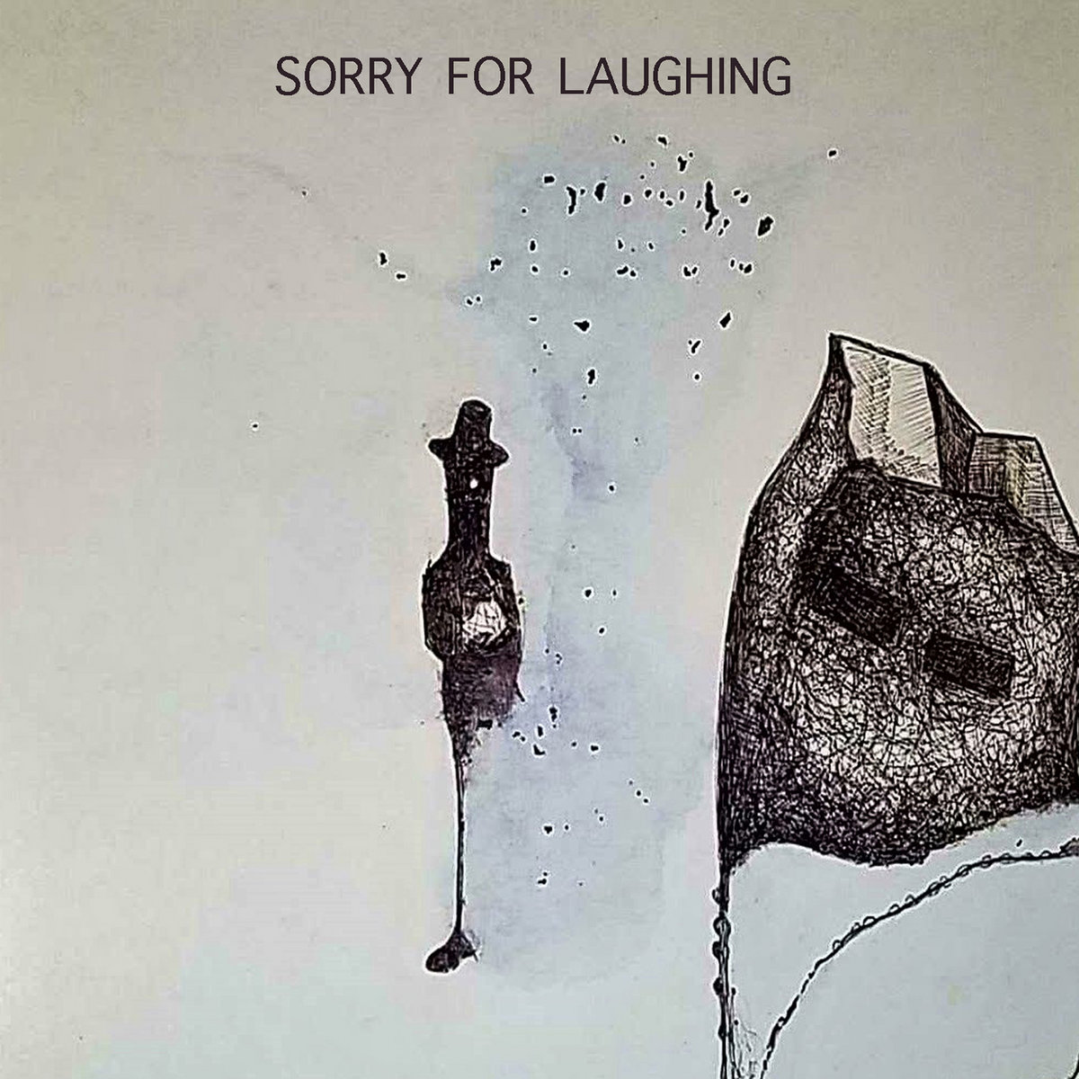 Sorry For Laughing | Klanggalerie