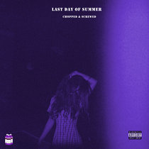 Last Day Of Summer | Chopped & Screwed cover art