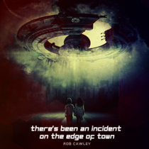 There's Been An Incident On The Edge Of Town cover art