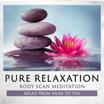Pure Relaxation | Body Scan Guided Meditation cover art