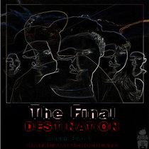 The Final Destination Album Part 1 (clean version) cover art