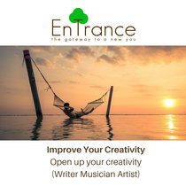 Improve your Creativity - Open up your creativity (Writer Musician Artist) cover art