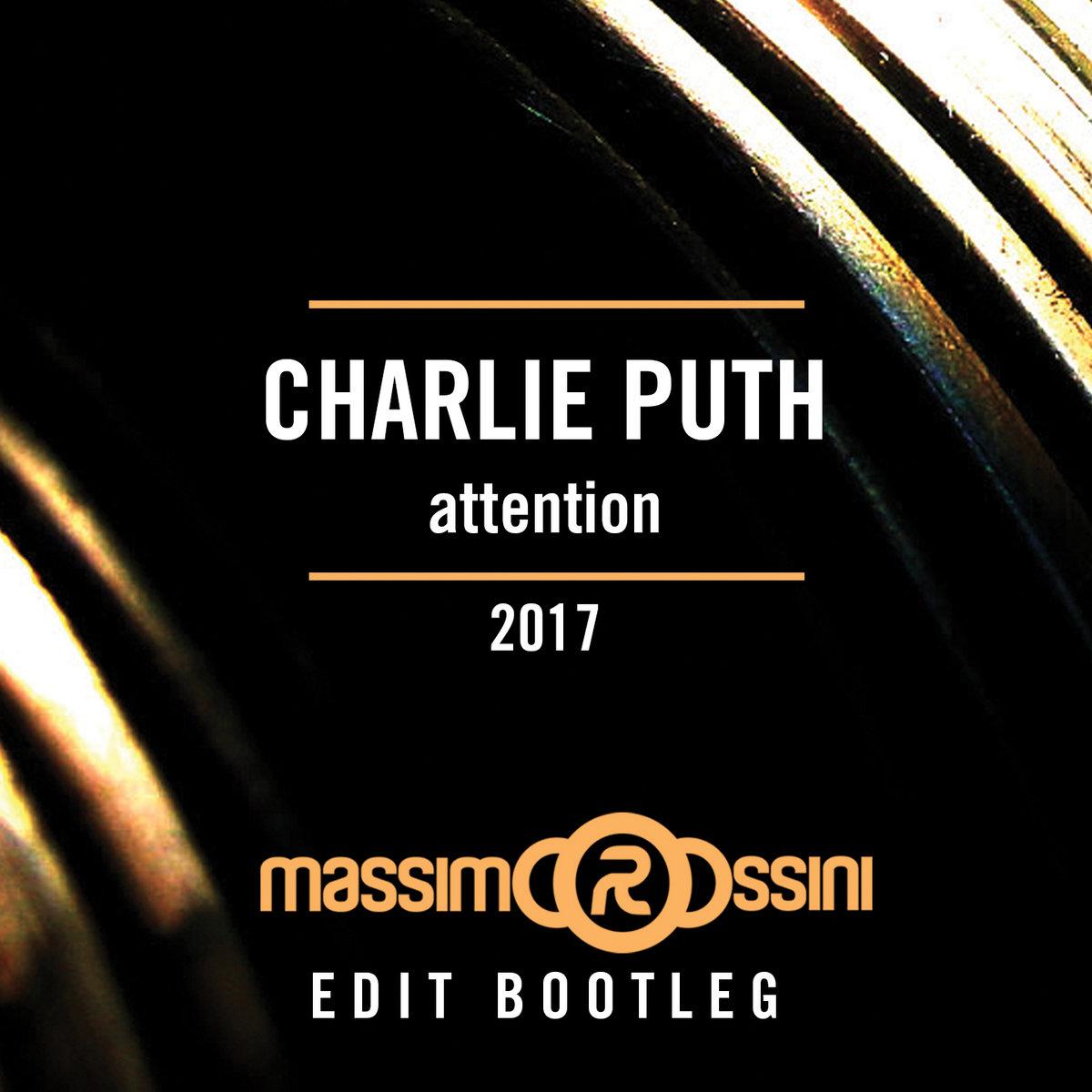 CHARLIE PUTH - Attention (ROSSINI Edit Bootleg) | Massimo