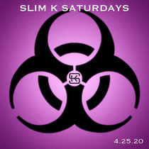 Slim K Saturdays: 4.25.20 cover art