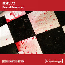 [BR091] : Krapulax - Casual Dancer ep [2020 Remastered Digital Special Edition] cover art